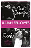 Lord Julian Fellowes Snobs/Past Imperfect Omnibus