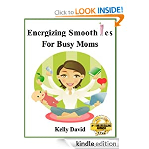 Energizing Smoothies For Busy Moms