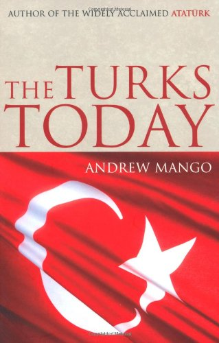 The Turks Today: Turkey after Ataturk