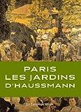 Paris les Jardins d'Haussmann