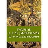 Paris les Jardins d'Haussmannpar Patrice de Moncan