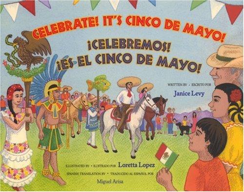 Celebrate! It's Cinco De Mayo / Celebremos! Es El Cinco De Mayo! (Spanish Edition)