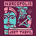 Narcopolis Audiobook by Jeet Thayil Narrated by Robertson Dean