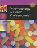 Pharmacology for Health Professionals Plus Smarthinking Online Tutoring Service (Lww in Touch Series)