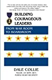 img - for Building Courageous Leaders: From War Room to Boardroom book / textbook / text book