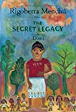 The Secret Legacy (0888998961) by Menchu, Rigoberta