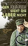 Dietmar Wischmeyer �Den Klaren sieht die Leber nicht: M�nnerleben auf dem Lande� bestellen bei Amazon.de
