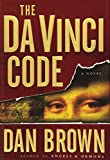 The Da Vinci Code: A Novel: Written by Dan Brown, 2003 Edition, (1st Edition) Publisher: Doubleday [Hardcover]
