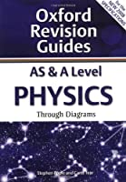 AS and A Level Physics Through Diagrams: Oxford Revision Guides