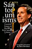 img - for Santorumisms - Essential Images & Quotes of Rick Santorum Volume 1 (Prezography Quotophotos) book / textbook / text book