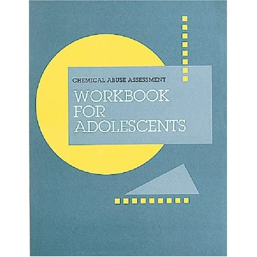 Chemical Abuse Assessment Workbook: Workbook for Adolescents