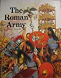The Roman Army (Armies of the Past) (0382069102) by Connolly, Peter