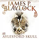 The Aylesford Skull: Narbondo, Book 4 (       UNABRIDGED) by James P Blaylock Narrated by William Gaminara