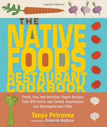 The Native Foods Restaurant Cookbook