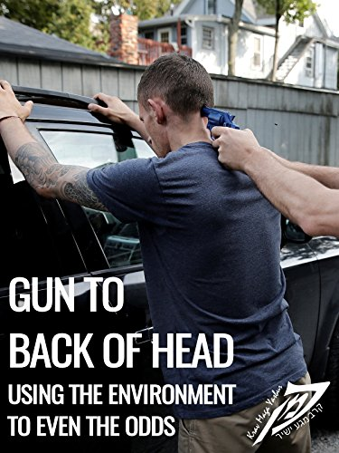 Krav Maga Gun to Back of Head: Using the Environment to Even the Odds