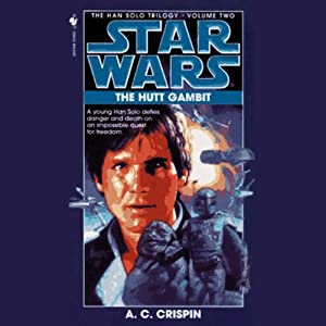 Star Wars: The Han Solo Trilogy: The Hutt Gambit | [A. C. Crispin]