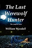 The Last Werewolf Hunter: The Complete Series