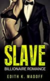 BILLIONAIRE ROMANCE: Slave (Billionaire Alpha Bad Boy Short Stories Romance) (Millitary Russian Rich Wealthy Romance)