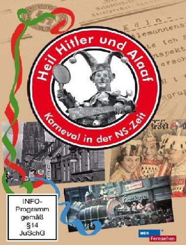 Heil Hitler und Alaaf - Karneval in der NS-Zeit