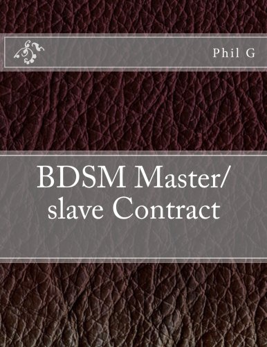 BDSM Master/slave Contract, by Mr Phil G