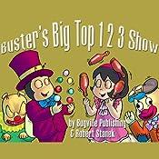 Buster's Big Top 1 2 3 Show: Bugville Jr. Learning Adventures | Robert Stanek
