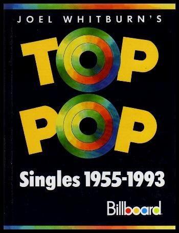 Joel Whitburn's Top Pop Singles 1955-1993: Compiled from Billboard's Pop Singles Charts, 1955-1993 (Joel Whitburn's Top Pop Singles (Cumulative)) PDF
