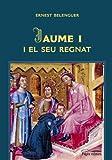 img - for Jaume I i el seu regnat book / textbook / text book