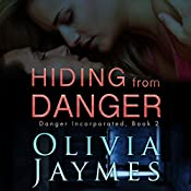 Hiding from Danger: Danger Incorporated, Book 2 | Olivia Jaymes