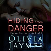 Hiding from Danger: Danger Incorporated, Book 2 Audiobook by Olivia Jaymes Narrated by Aiden Snow