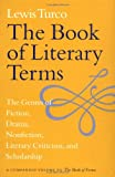 The Book of Literary Terms: The Genres of Fiction, Drama, Nonfiction, Literary Criticism, and Scholarship (0874519551) by Turco, Lewis
