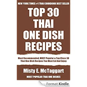 Top 30 Most Popular Thai One Dish Recipes: Top-Notch Collection Of Delicious, Mouth-Watering and Guaranteed To Be The Best Thai One Dishes