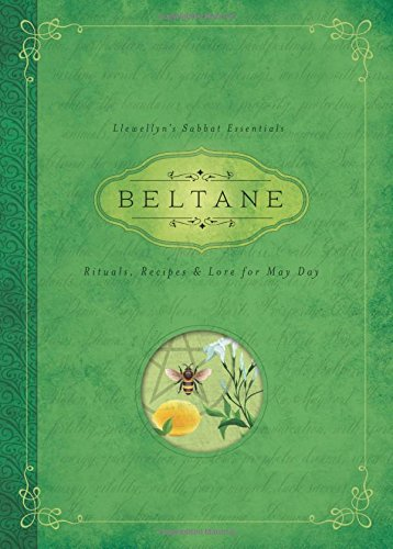 Beltane: Rituals, Recipes & Lore for May Day (Llewellyn's Sabbat Essentials)