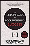 img - for [The Insider's Guide to Book Publishing Success] (By: Eric Kampmann) [published: February, 2013] book / textbook / text book