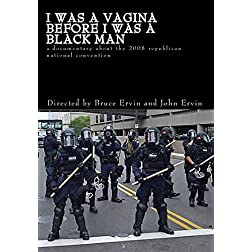 I Was a Vagina Before I Was a Black Man