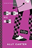 img - for United We Spy (10th Anniversary Edition) (Gallagher Girls) book / textbook / text book
