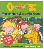 Sue Mongredien The Magic Key: Master Hansel and Miss Gretel (The magic key story books)