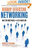 Highly Effective Networking: Meet the Right People and Get a Good Job