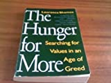 Hunger for More: Searching for Values in an Age of Greed (0679733280) by Shames, Laurence
