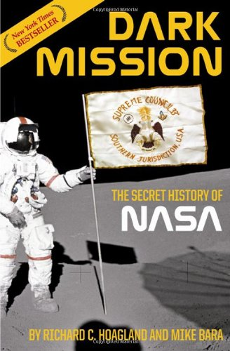 Dark Mission: The Secret History of NASA: Richard C. Hoagland, Mike Bara: 9781932595260: Amazon.com: Books