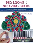 Peg Looms & Weaving Sticks: Basics an...