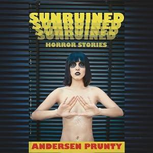 Sunruined: Horror Stories Audiobook