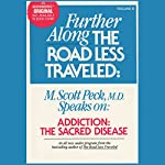 Addiction, the Sacred Disease: Further Along the Road Less Traveled | M. Scott Peck