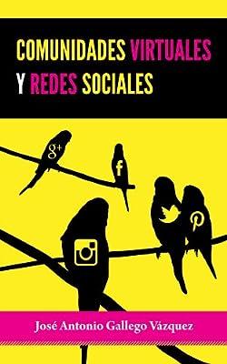 Comunidades Virtuales y Redes Sociales (Spanish Edition)
