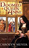 Doomed Queen Anne: A Young Royals Book (0152050868) by Meyer, Carolyn