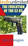 THE EVOLUTION OF THE CZ 85