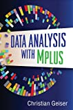 Data Analysis with Mplus: Methodology in the Social Sciences