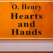 Heart and Hands (Annotated) (       UNABRIDGED) by O. Henry Narrated by Maria Tolkacheva