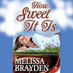 How Sweet It Is | Melissa Brayden