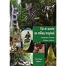 Vie et survie en milieu tropical : Amazonie française, Guyane