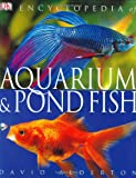 Encyclopedia of Aquarium Fish (0756609410) by Alderton, David